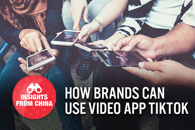 Insights from China: How Brands Can Use Video App TikTok