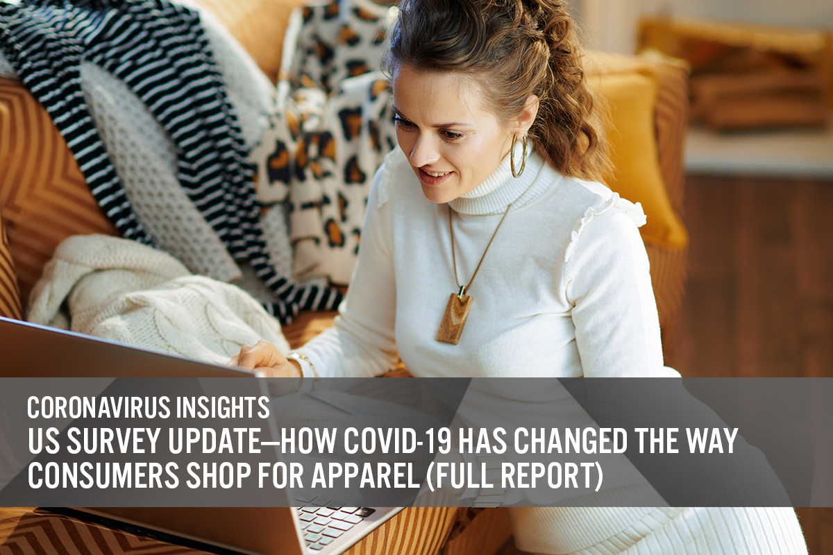 US Survey Update—US Survey Update— How Covid-19 Has Changed the Way Consumers Shop for Apparel (full Report)